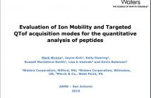 Evaluation of Ion Mobility and Targeted QTof acquisition modes for the quantitative analysis of peptides (Waters Corporation)