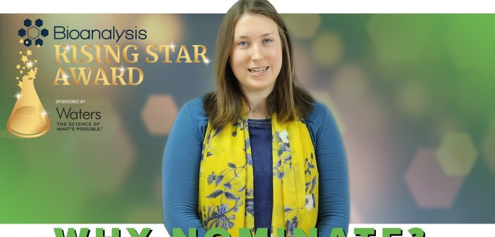Bioanalysis Rising Star Award: why nominate?