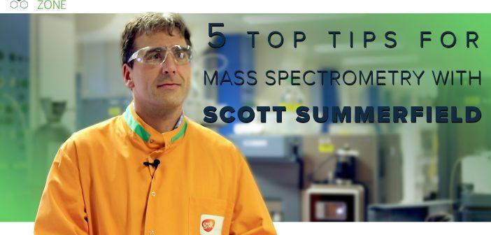Scott Summerfield: 5 top tips for mass spectrometry