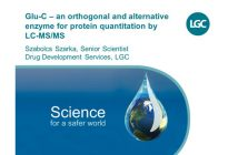 Glu-C – an orthogonal and alternative enzyme for protein quantitation by  LC-MS/MS
