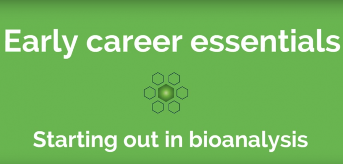 Starting out in bioanalysis – early career essentials