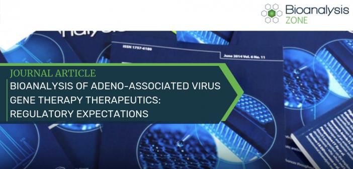 Bioanalysis of adeno-associated virus gene therapy therapeutics: regulatory expectations