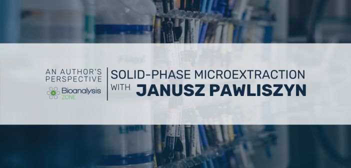 A solvent-free future? Solid-phase microextraction with Janusz Pawliszyn