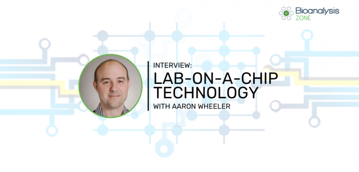 The age of lab-on-a-chip technology is now – an interview with Aaron Wheeler