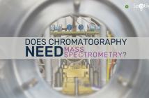 Does chromatography need mass spectrometry?